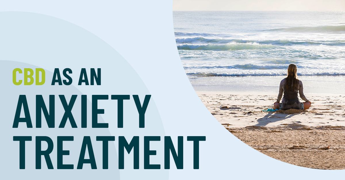 CBD as a treatment of Anxiety